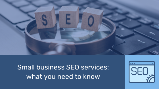 Small business SEO services what you need to know